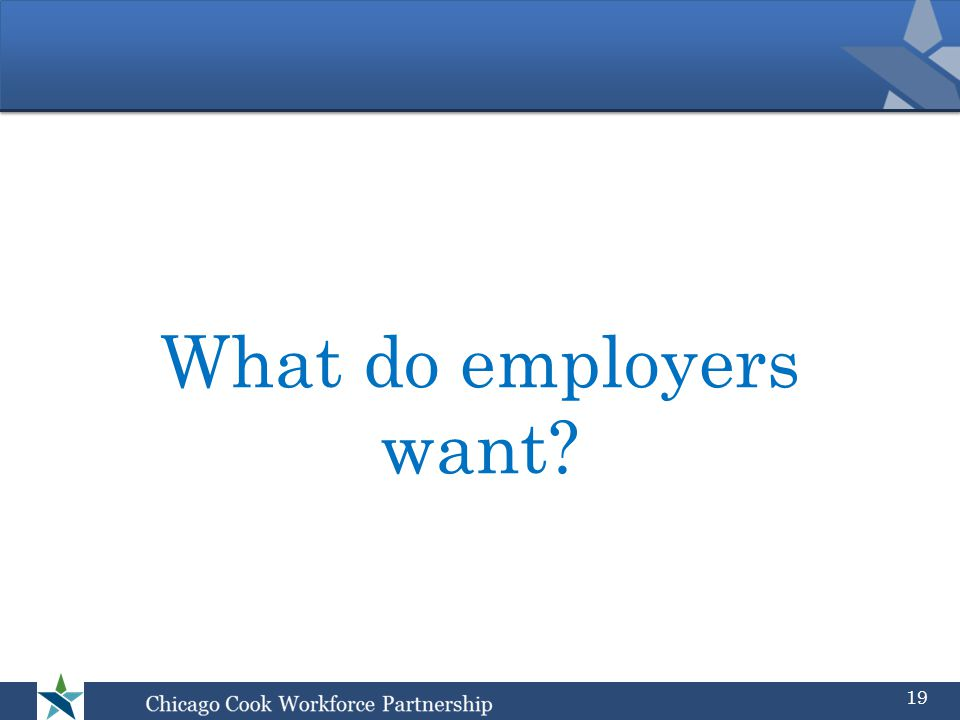 What do employers want 19