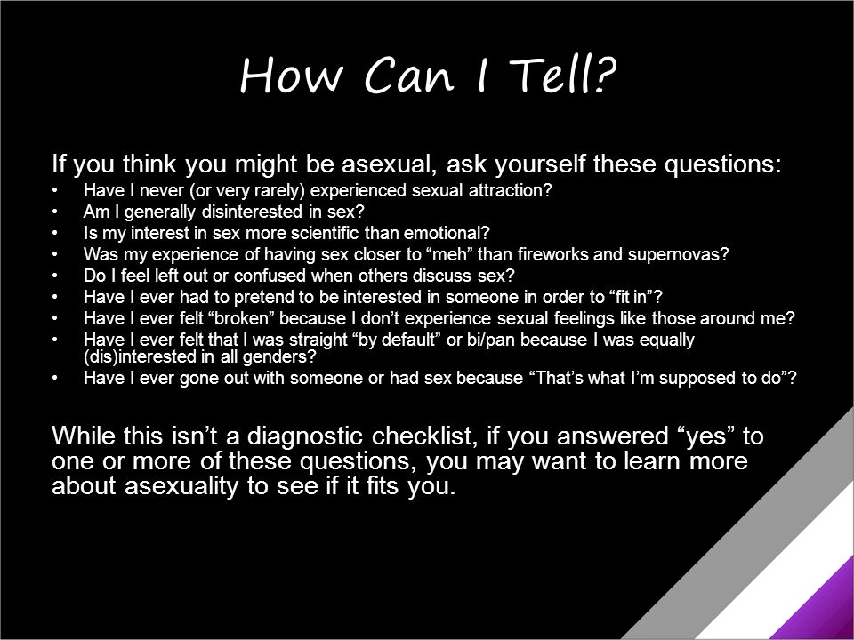 But What If I've… A lot of people doubt that they're asexual because of something they do or have done.