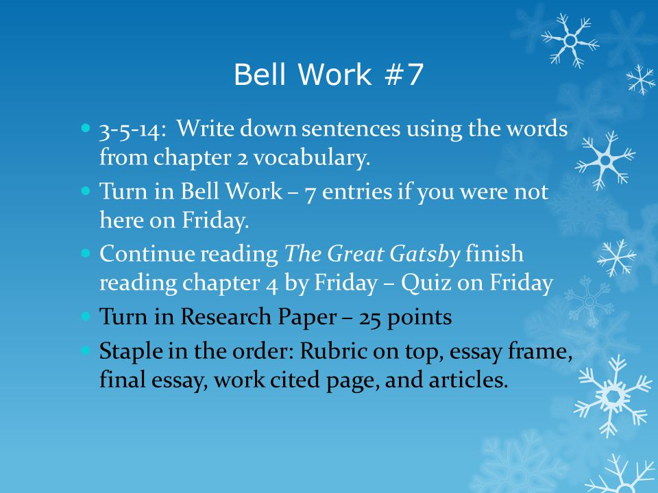 Bell Work #7 3-5-14: Write down sentences using the words from chapter 2 vocabulary. Turn in Bell Work – 7 entries if you were not here on Friday. Con
