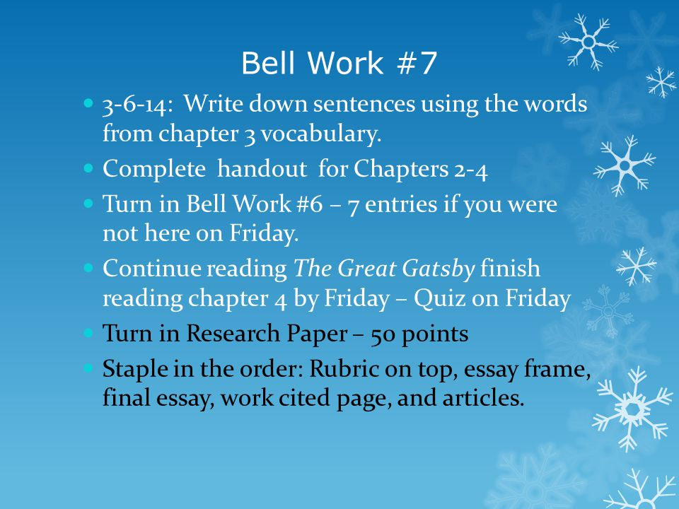 Bell Work #7 3-6-14: Write down sentences using the words from chapter 3 vocabulary. Complete handout for Chapters 2-4 Turn in Bell Work #6 – 7 entrie