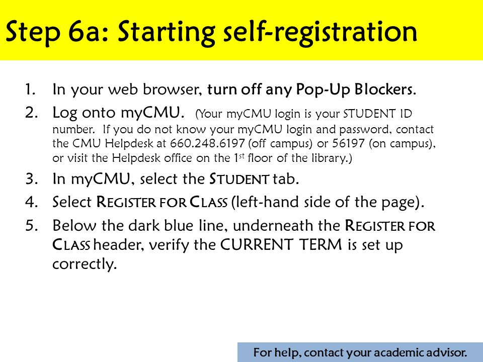 Step 6a: Starting self-registration 1.In your web browser, turn off any Pop-Up Blockers.