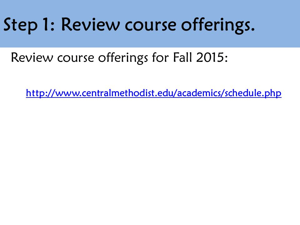 Step 1: Review course offerings.