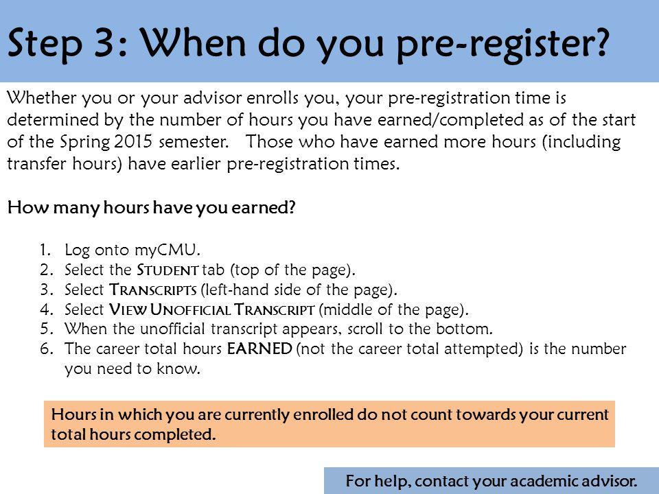 Step 3: When do you pre-register.