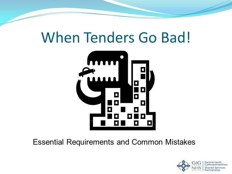 When Tenders Go Bad! Essential Requirements and Common Mistakes