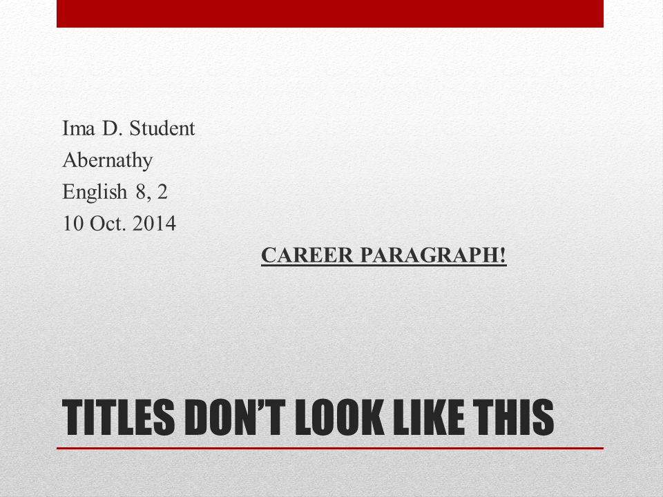 OR THIS Ima D. Student Abernathy English 8, 2 5 May 2014 Why I should be a lawyer