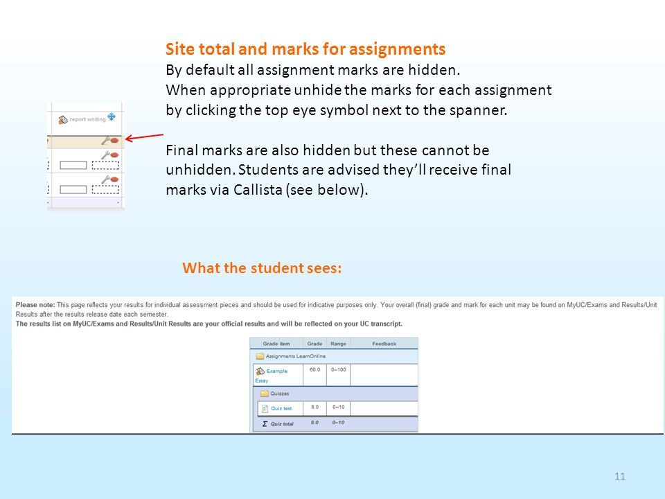 11 Site total and marks for assignments By default all assignment marks are hidden.
