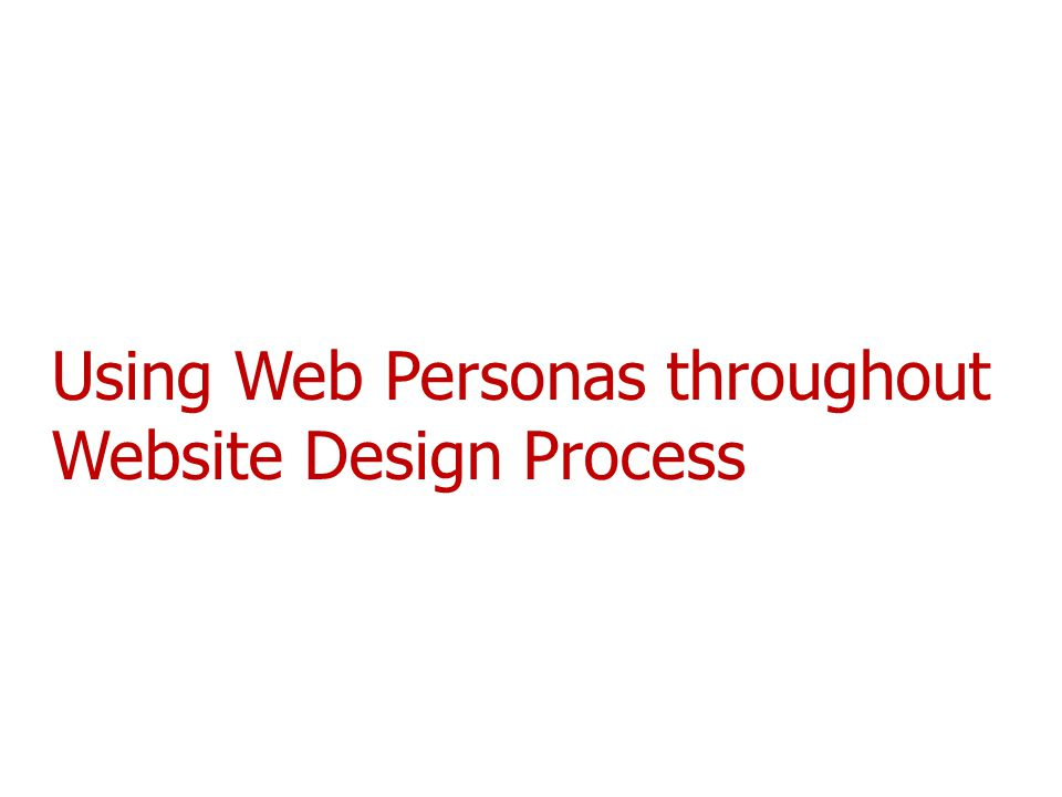 Using Web Personas throughout Website Design Process