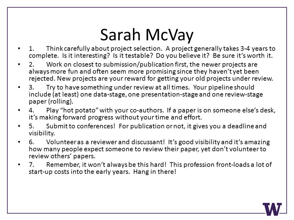 Sarah McVay 1. Think carefully about project selection.