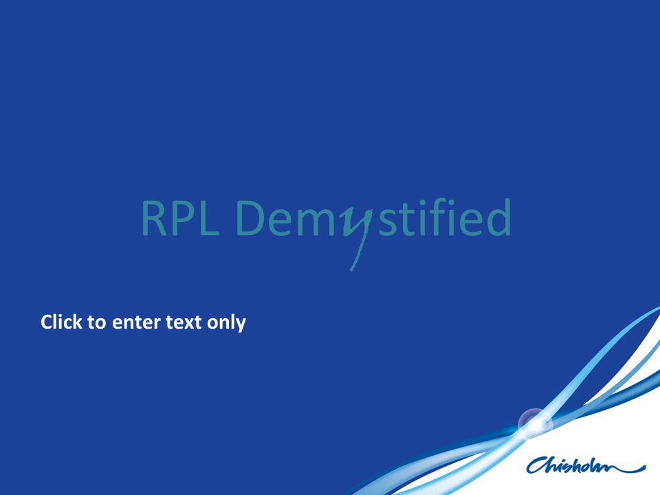 Click to enter text only RPL Dem y stified
