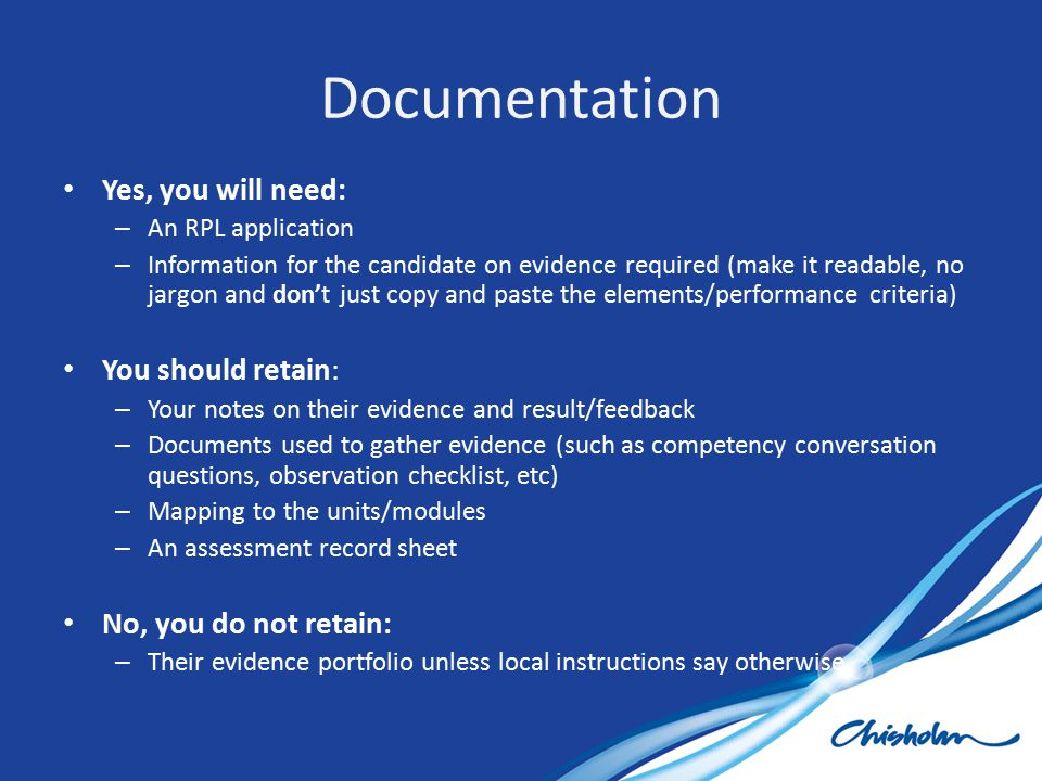 Yes, you will need: – An RPL application – Information for the candidate on evidence required (make it readable, no jargon and don't just copy and pas