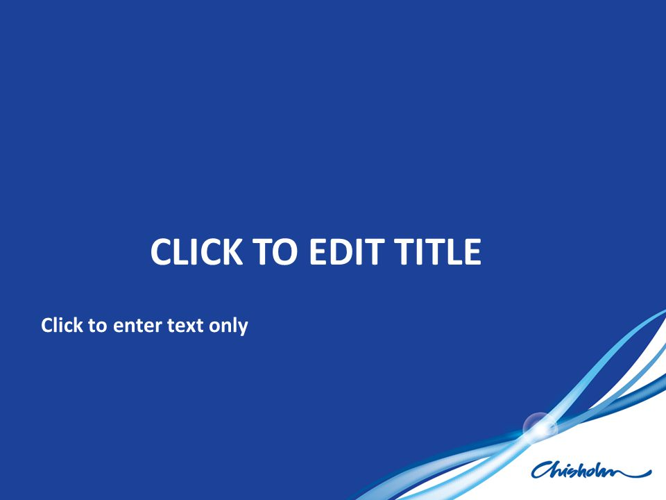Click to enter text only CLICK TO EDIT TITLE