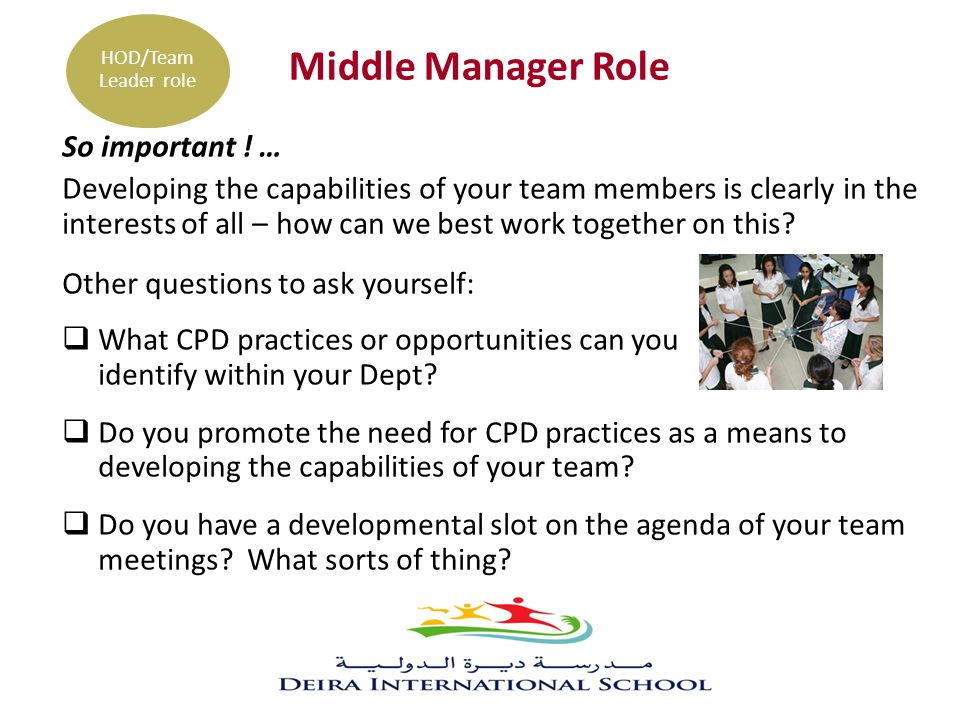 Middle Manager Role So important ! … Developing the capabilities of your team members is clearly in the interests of all – how can we best work togeth