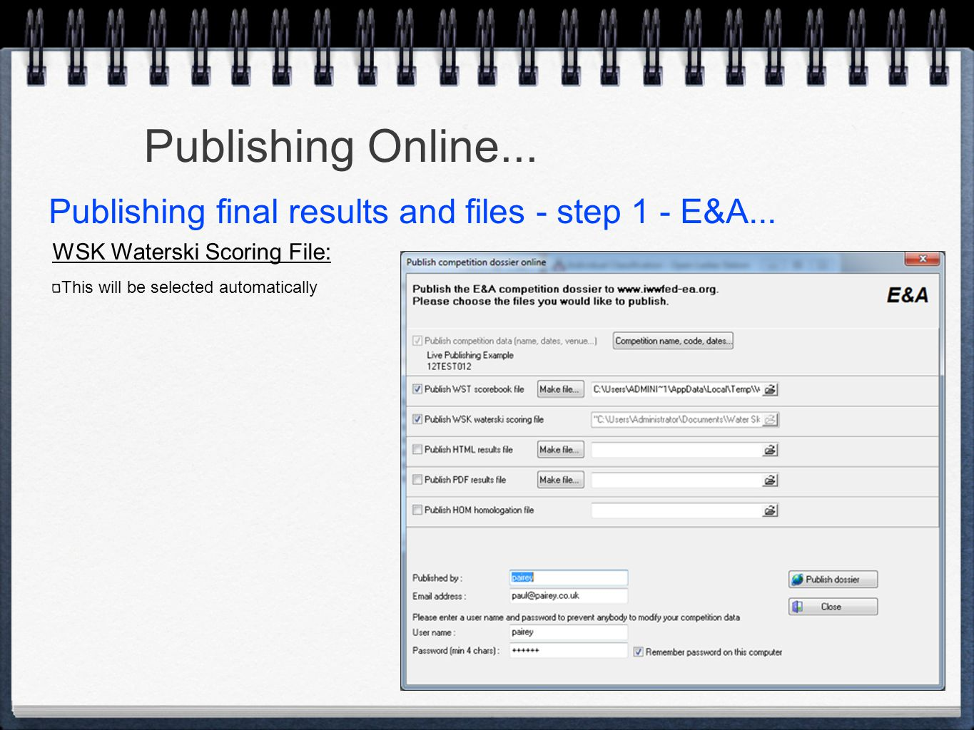 Publishing Online... WSK Waterski Scoring File: This will be selected automatically Publishing final results and files - step 1 - E&A...