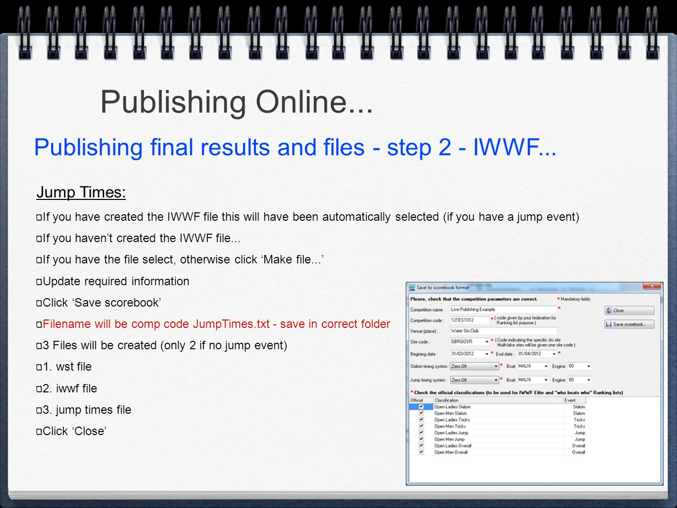 Publishing Online... Jump Times: If you have created the IWWF file this will have been automatically selected (if you have a jump event) If you haven'