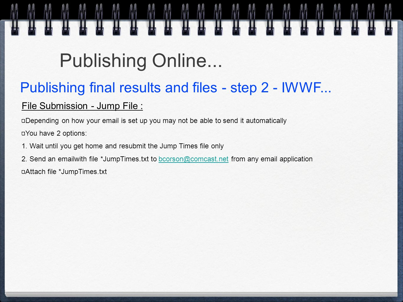 Publishing Online... File Submission - Jump File : Depending on how your email is set up you may not be able to send it automatically You have 2 optio