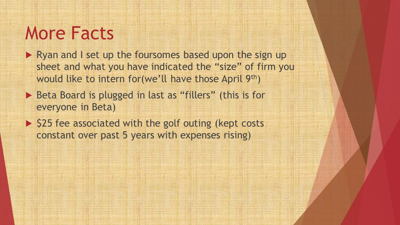 "More Facts  Ryan and I set up the foursomes based upon the sign up sheet and what you have indicated the ""size"" of firm you would like to intern for("