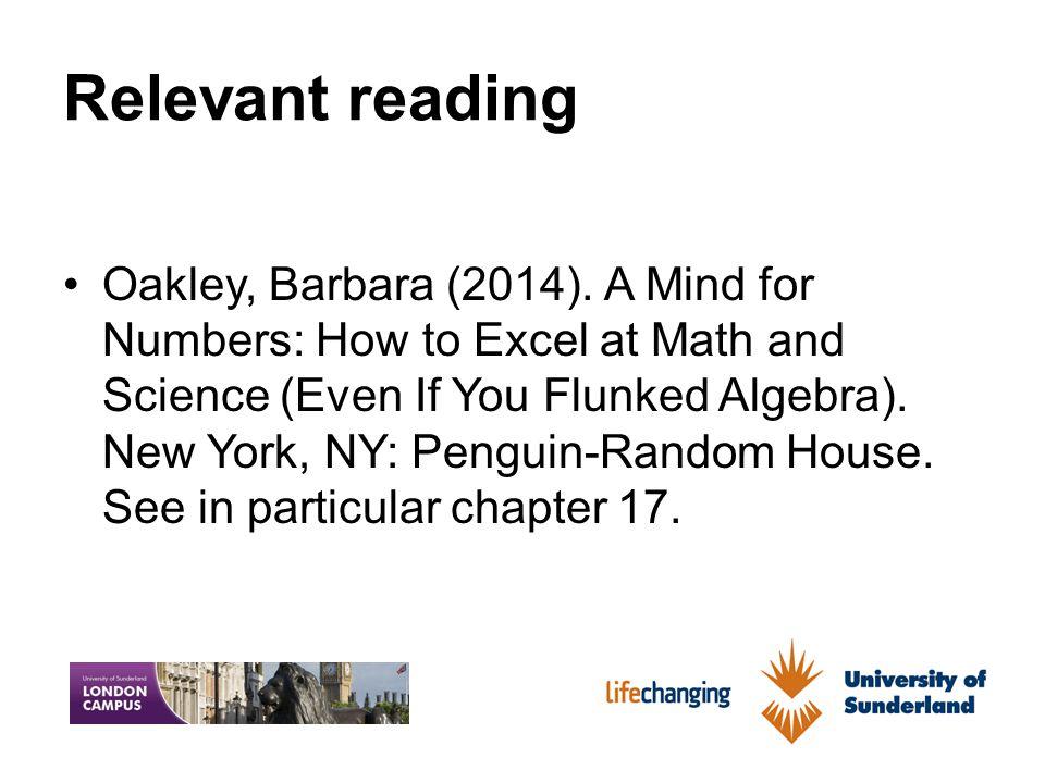 Relevant reading Oakley, Barbara (2014).