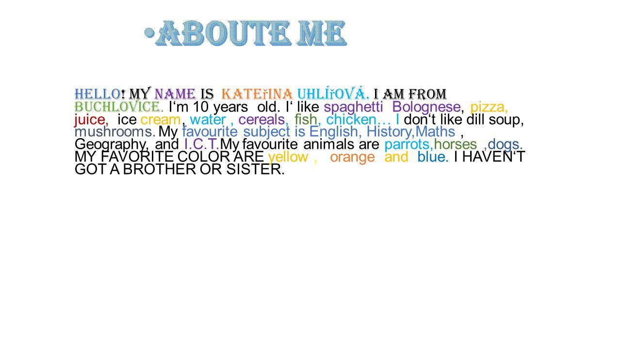 About me H ello.My names is tadeáš rybárik. I am in class 5.