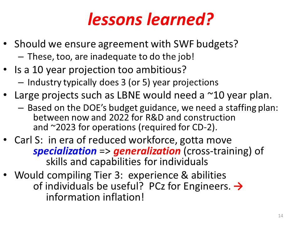 lessons learned. Should we ensure agreement with SWF budgets.