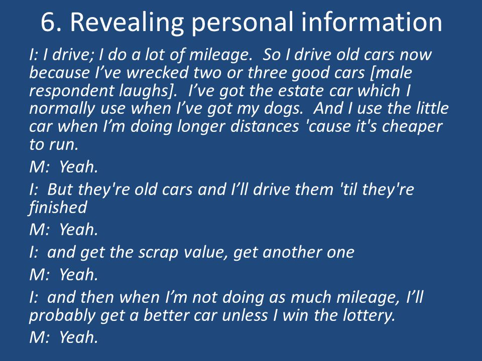6.Revealing personal information I: I drive; I do a lot of mileage.