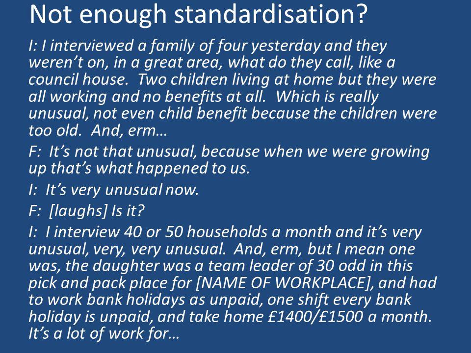 Not enough standardisation.
