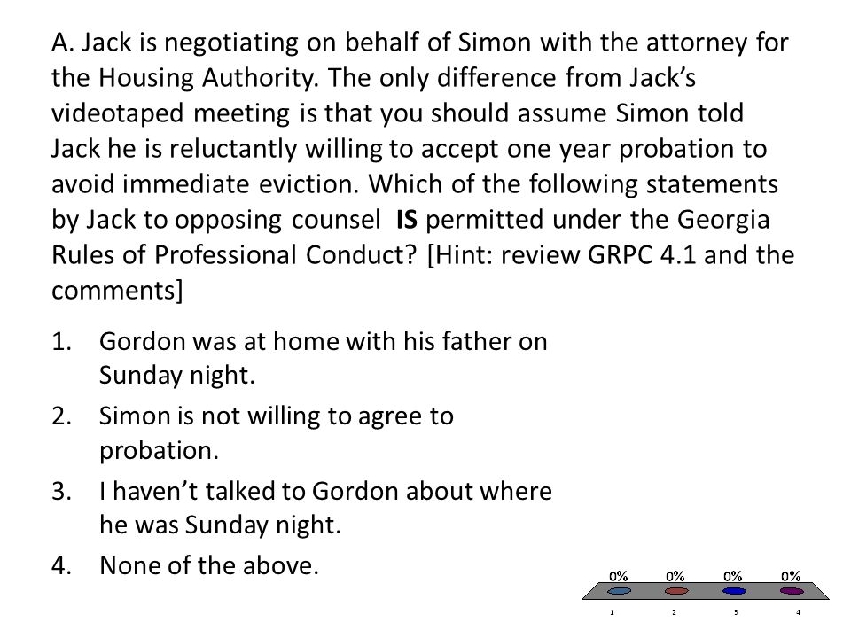 A.Jack is negotiating on behalf of Simon with the attorney for the Housing Authority.