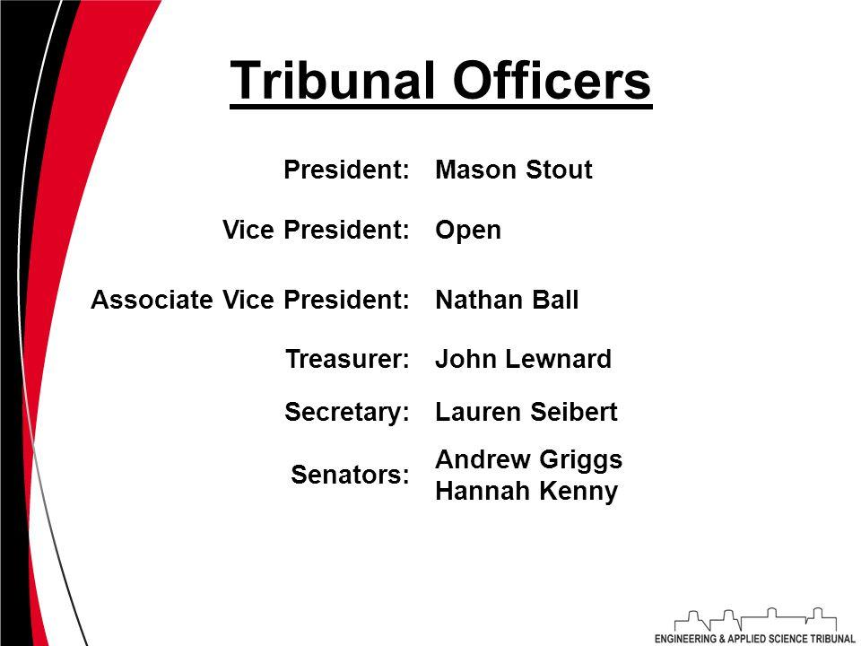 Tribunal Officers President:Mason Stout Vice President:Open Associate Vice President:Nathan Ball Treasurer:John Lewnard Secretary:Lauren Seibert Senat