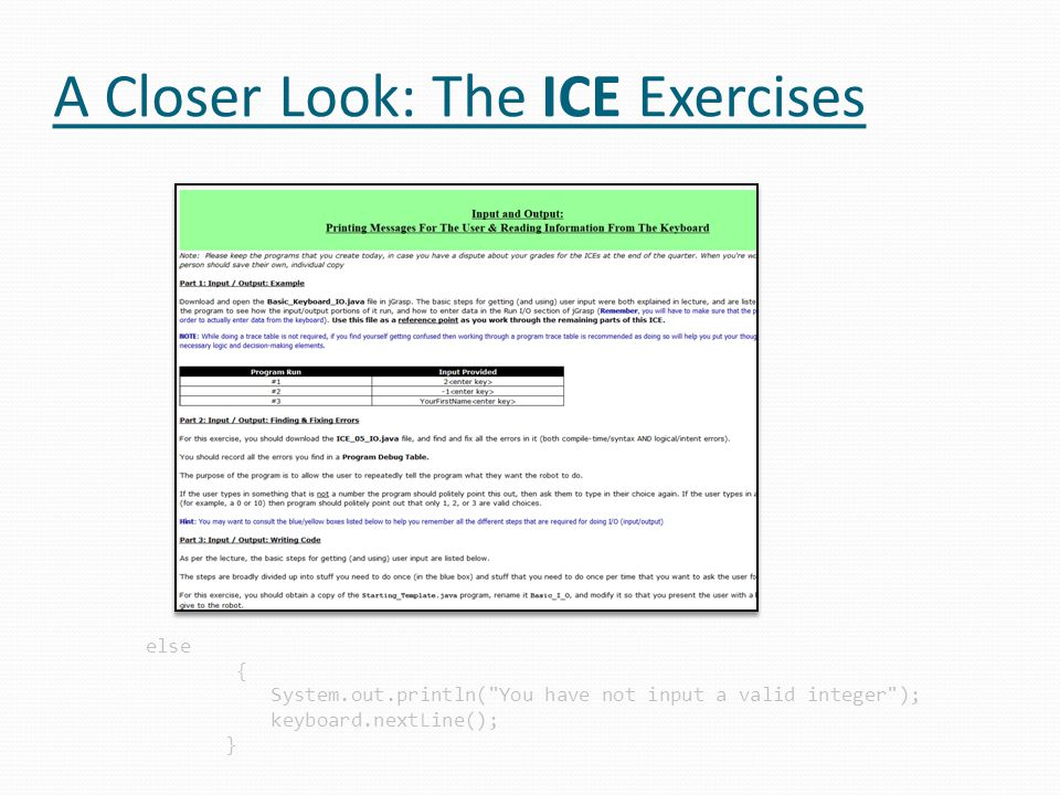 A Closer Look: The ICE Exercises else { System.out.println( You have not input a valid integer ); keyboard.nextLine(); }