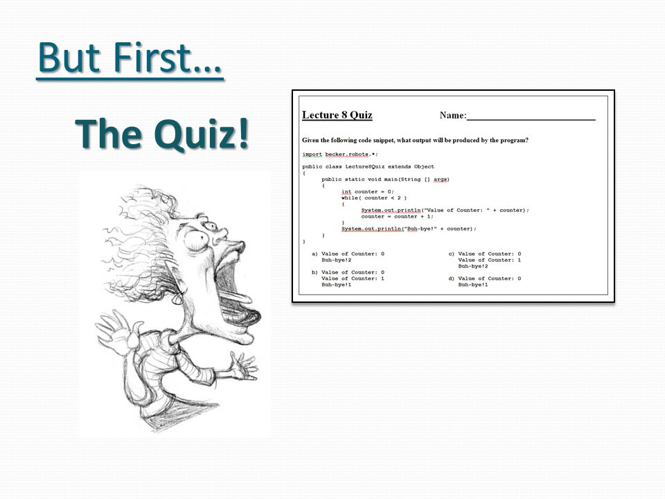 But First… The Quiz!