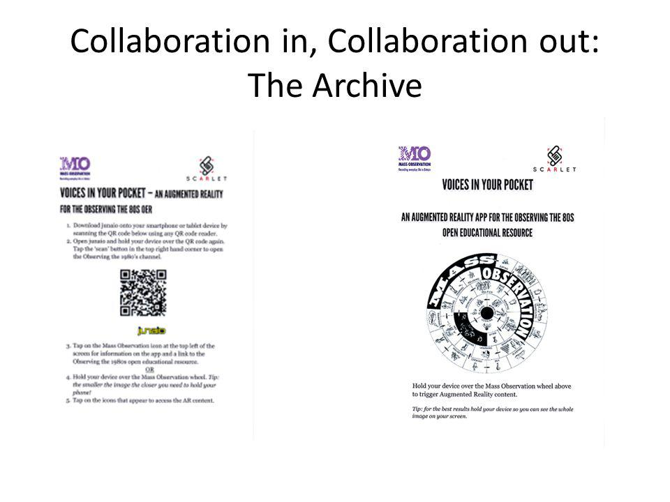 Collaboration in, Collaboration out: The Archive