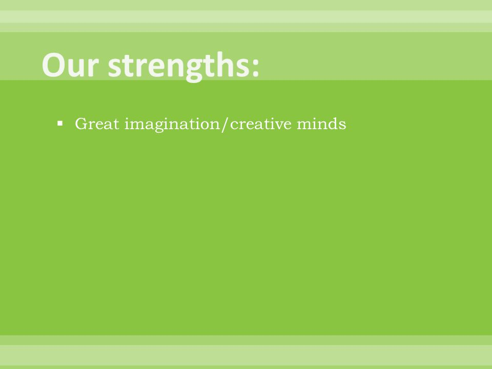  Great imagination/creative minds