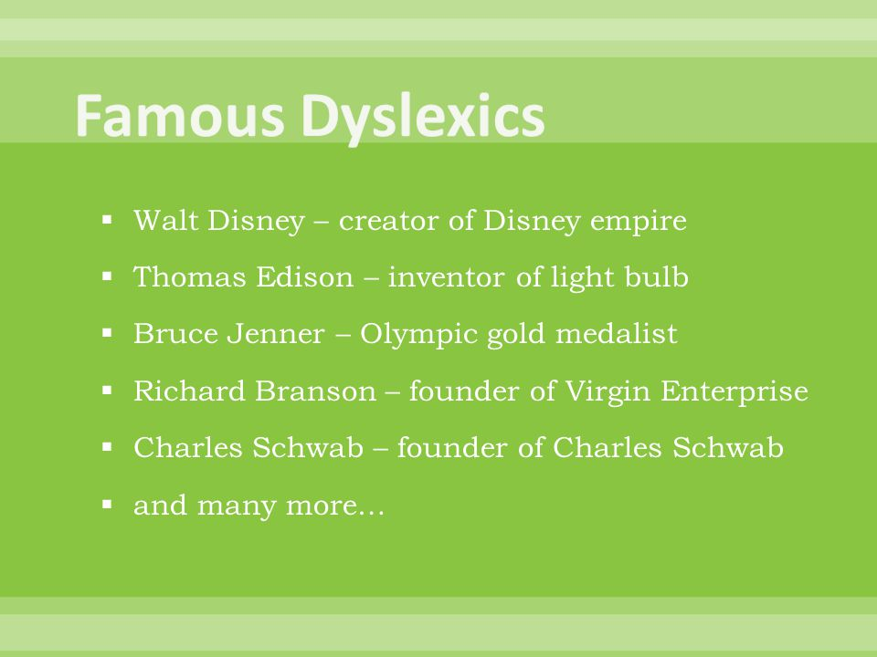  Walt Disney – creator of Disney empire  Thomas Edison – inventor of light bulb  Bruce Jenner – Olympic gold medalist  Richard Branson – founder o