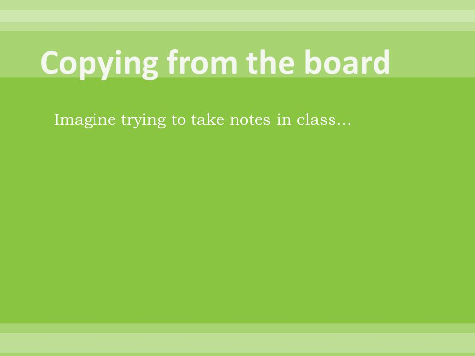 Imagine trying to take notes in class…