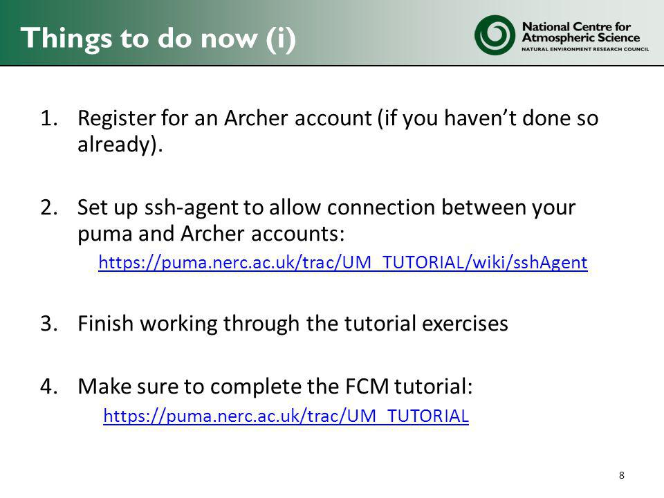 Things to do now (i) 1.Register for an Archer account (if you haven't done so already).