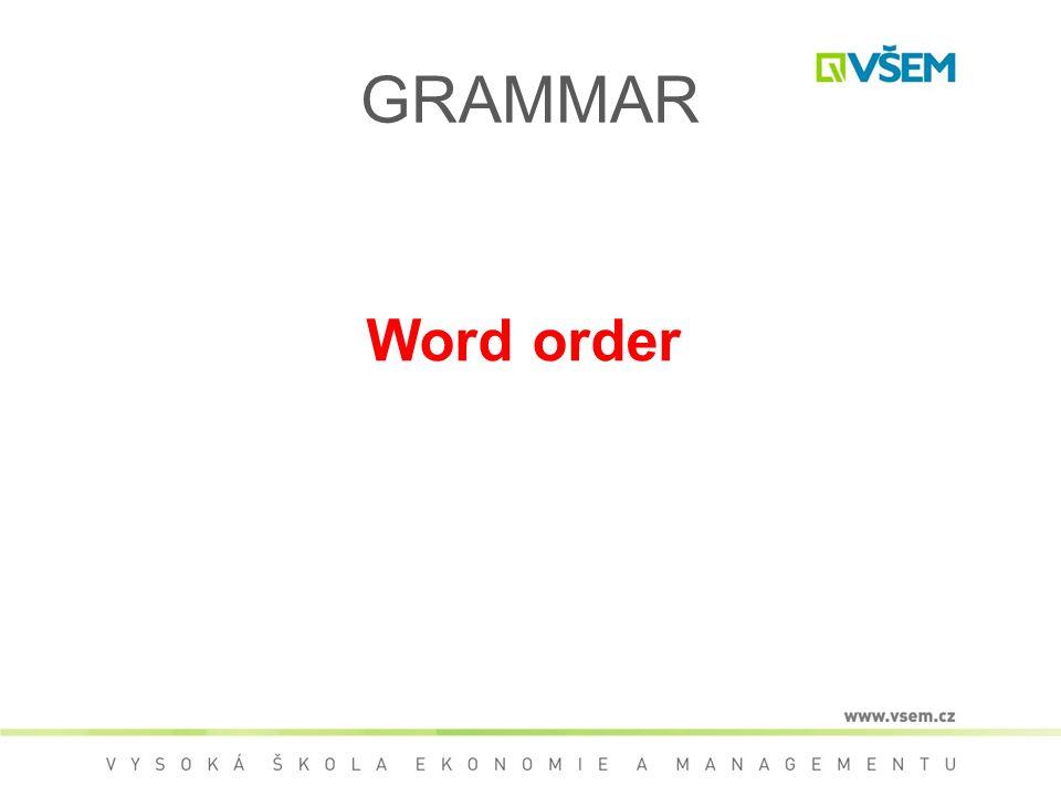 GRAMMAR Word order