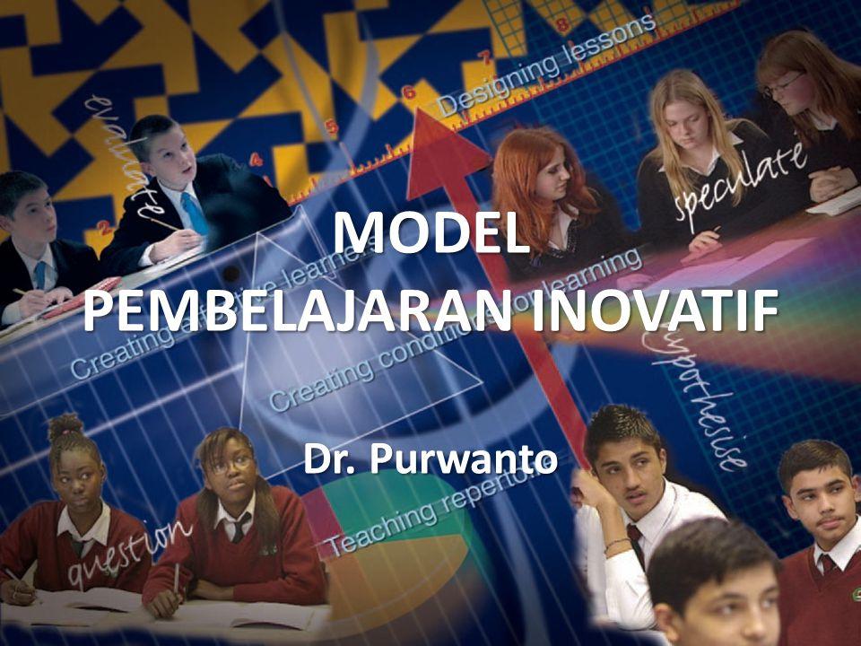 MODEL PEMBELAJARAN INOVATIF Dr. Purwanto