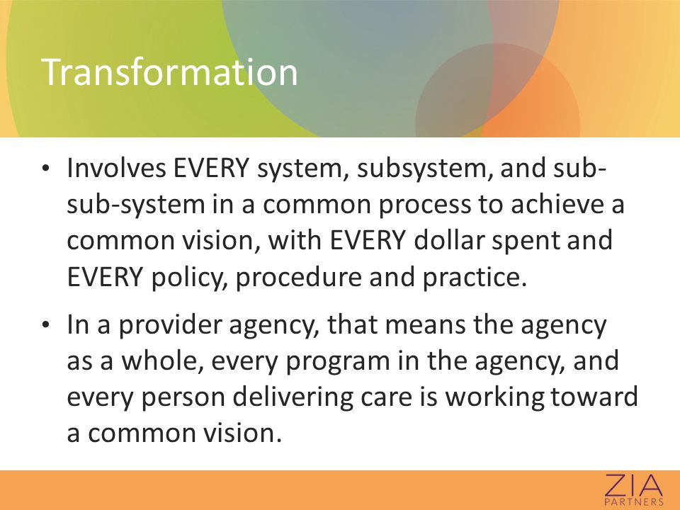 Comprehensive, Continuous Integrated System of Care CCISC All programs in the system become welcoming, hopeful, strength-based (recovery- or resiliency-oriented), trauma-informed, and complexity-capable.