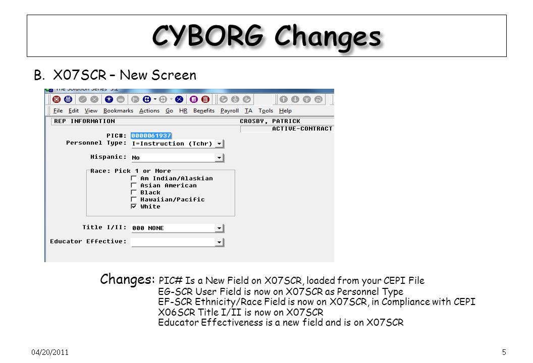 A. X06SCR 04/20/20114 Changes: Educational Setting is a dropdown, Title I/II moved to X07SCR