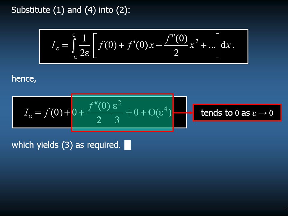 3 hence, which yields (3) as required. █ Substitute (1) and (4) into (2): tends to 0 as ε → 0