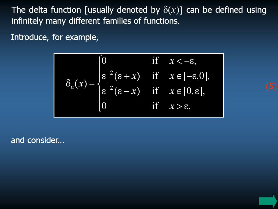 5 The delta function [usually denoted by δ(x) ] can be defined using infinitely many different families of functions. and consider... Introduce, for e