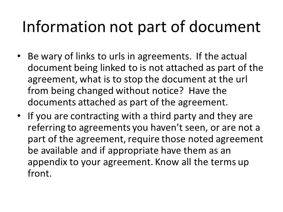 Information not part of document Be wary of links to urls in agreements.