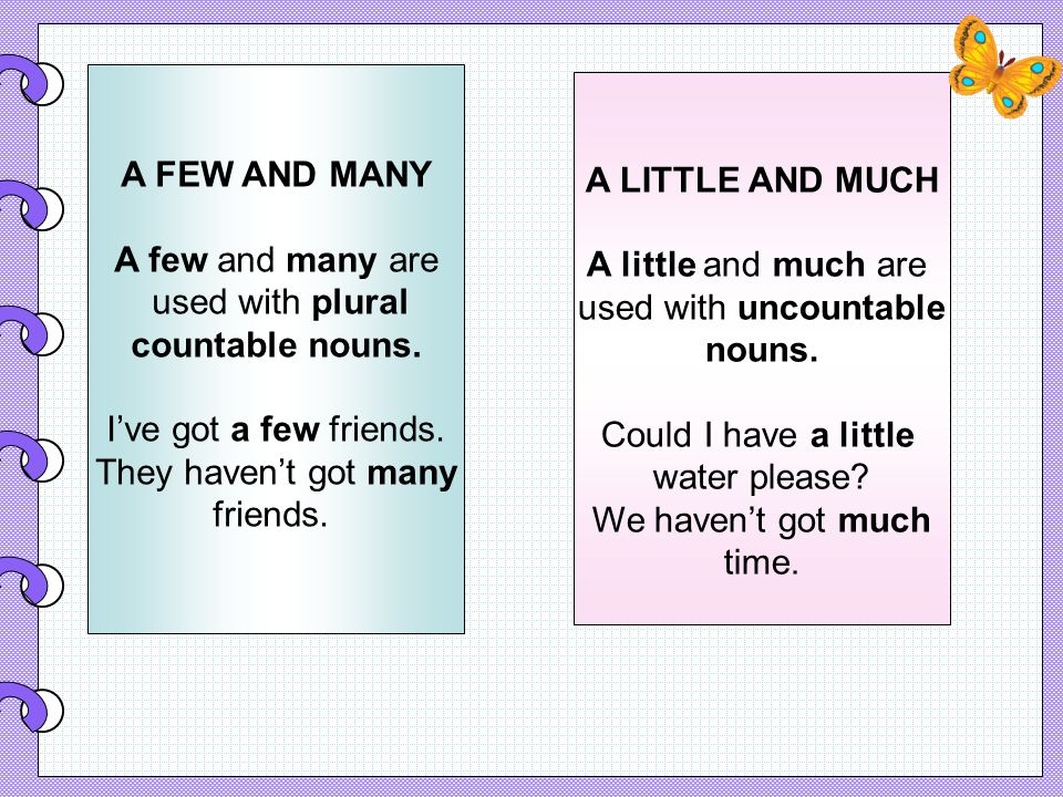 A FEW AND MANY A few and many are used with plural countable nouns.