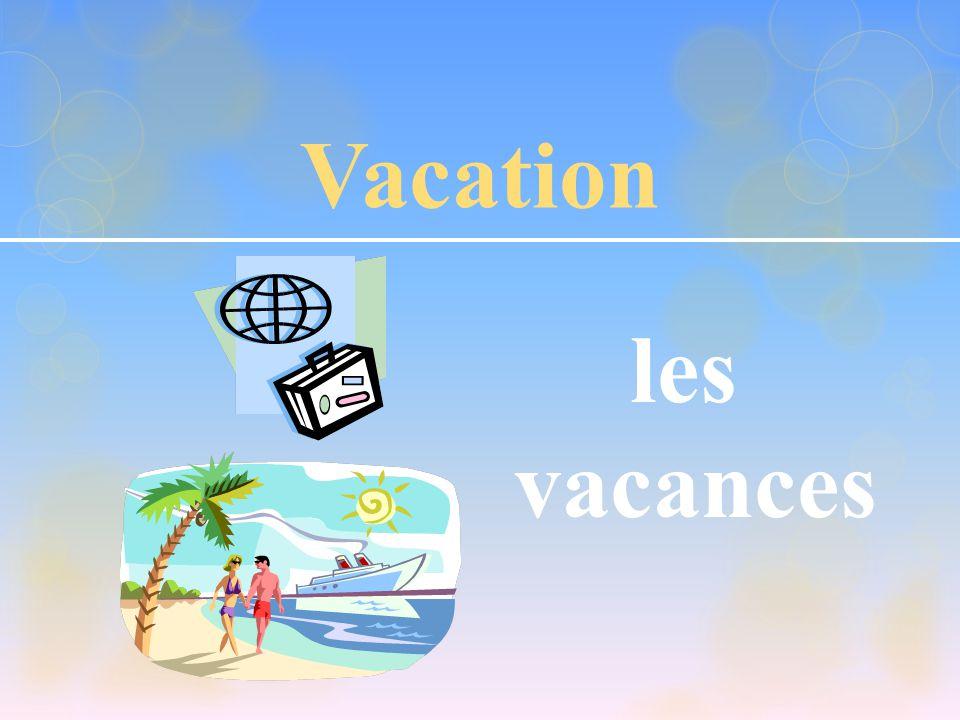 Vacation les vacances