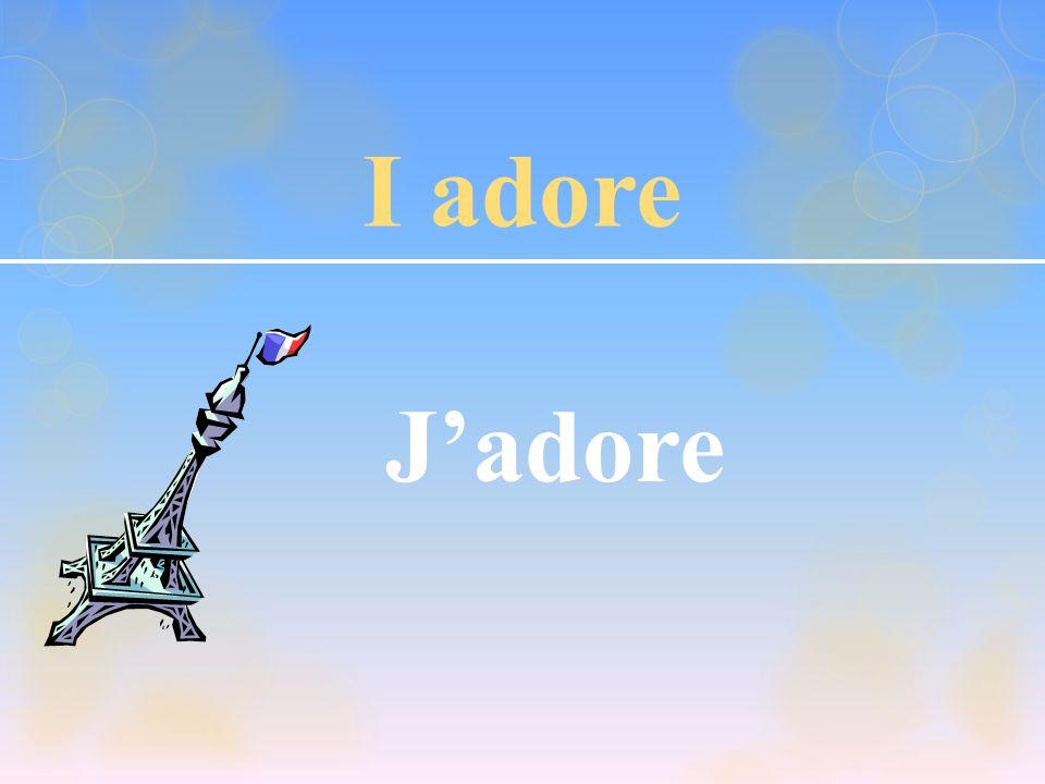 I adore J'adore