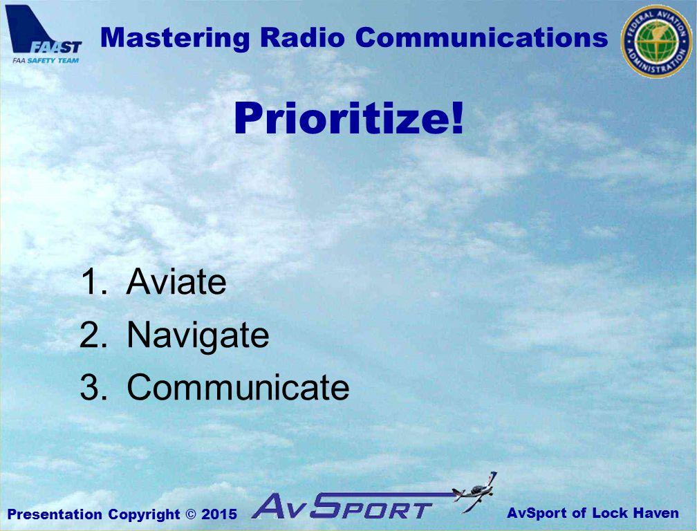 AvSport of Lock Haven Mastering Radio Communications Presentation Copyright © 2015 Prioritize.