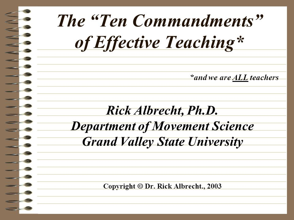 Ten Commandments of Teaching ÇContinually Remind Yourself That EVERYTHING You Do Should Enhance LEARNING.