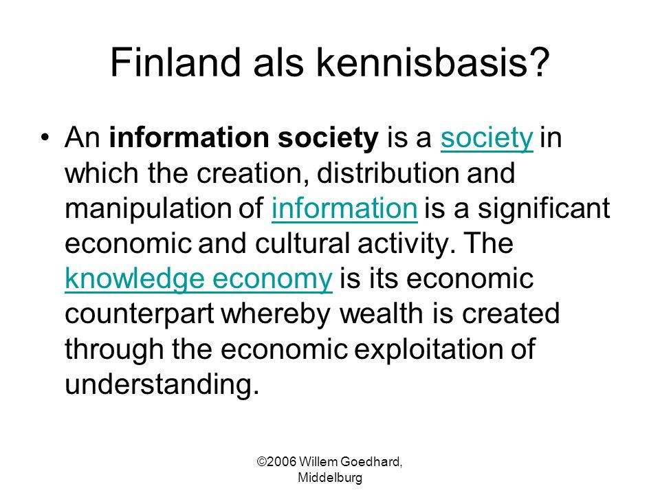 ©2006 Willem Goedhard, Middelburg Finland als kennisbasis.