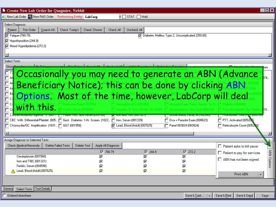 Occasionally you may need to generate an ABN (Advance Beneficiary Notice); this can be done by clicking ABN Options. Most of the time, however, LabCor