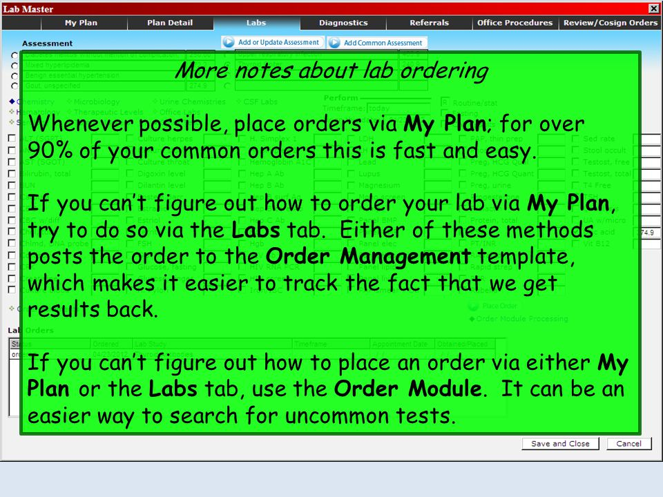 More notes about lab ordering Whenever possible, place orders via My Plan; for over 90% of your common orders this is fast and easy. If you can't figu