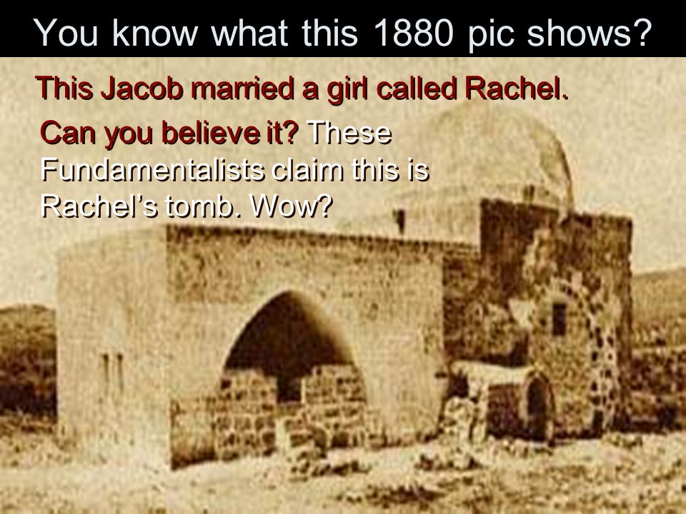 You know what this 1880 pic shows. This Jacob married a girl called Rachel.